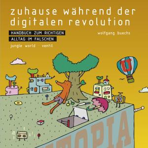 Zuhause während der digitalen Revolution: Handbuch zum richtigen Alltag im falschen