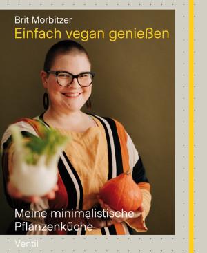 Einfach vegan genießen