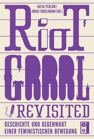 Riot Grrrl Revisited