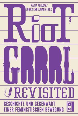 Riot Grrrl Revisited