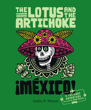 The Lotus and the Artichoke – Mexico! (englische Ausgabe)