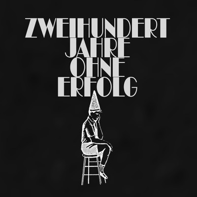 Zweihundert Jahre ohne Erfolg (Vinyl LP)