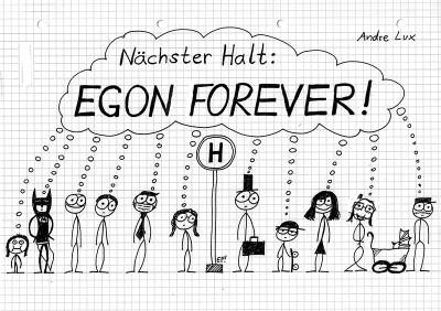 Nächster Halt: EGON FOREVER!
