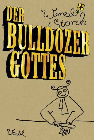 Der Bulldozer Gottes