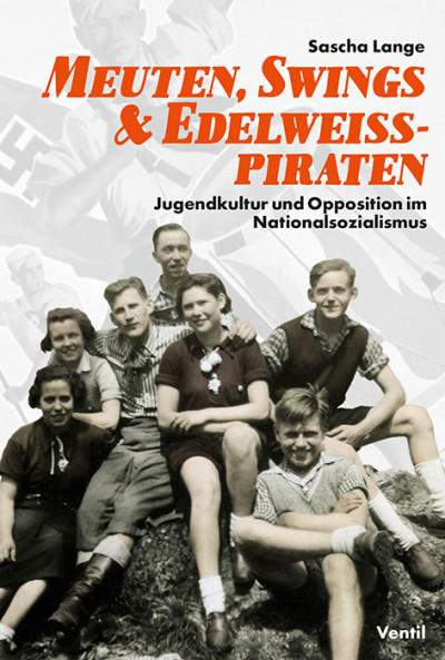 Meuten, Swings & Edelweißpiraten