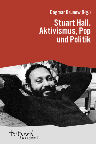Stuart Hall – Aktivismus, Pop und Politik