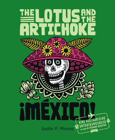 The Lotus and the Artichoke – Mexico! (deutsche Ausgabe)