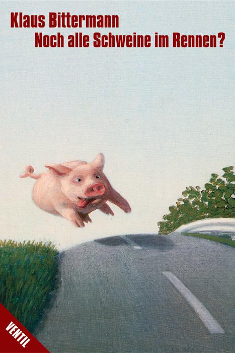 Noch alle Schweine im Rennen?